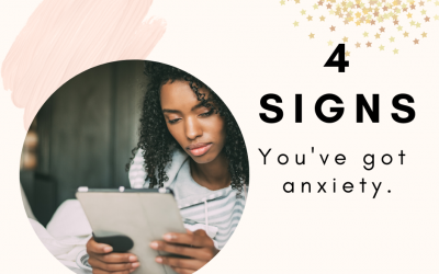 4 Signs You Have Anxiety.
